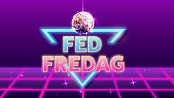 Fed fredag